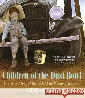 Children of the Dust Bowl: The True Story of the School at Weedpatch Camp Jerry Stanley 9780517880944