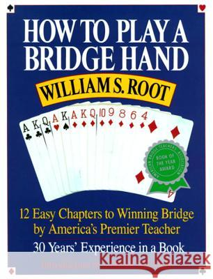 How to Play a Bridge Hand: 12 Easy Chapters to Winning Bridge by America's Premier Teacher William S. Root Omar Sharif Omar Shariff 9780517881590