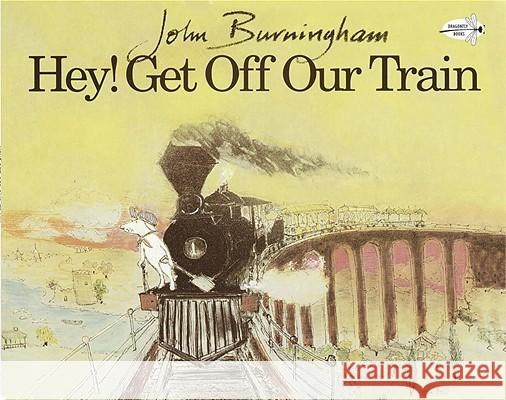 Hey! Get Off Our Train John Burningham 9780517882047