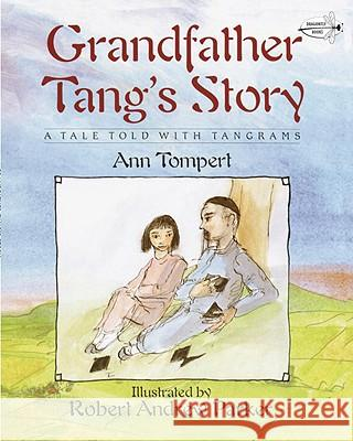 Grandfather Tang's Story Ann Tompert Robert Andrew Parker 9780517885581 Dragonfly Books