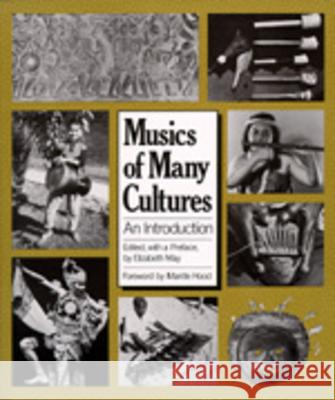 Musics of Many Cultures : An Introduction Elizabeth May Mantle Hood 9780520047785