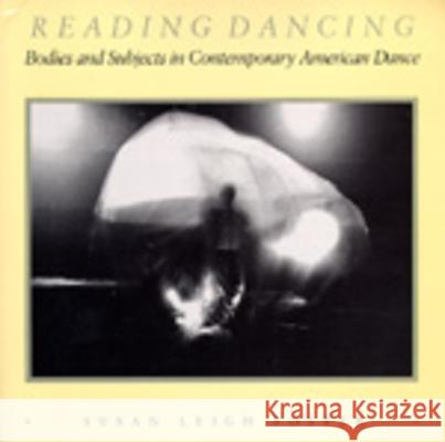 Reading Dancing Susan Leigh Foster 9780520063334 University of California Press