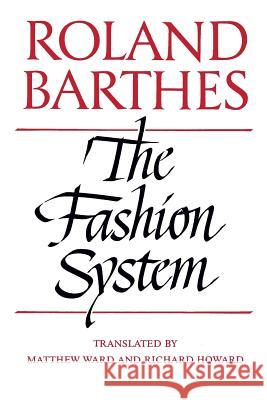 Fashion System Roland Barthes Matthew Ward Richard Howard 9780520071773 University of California Press