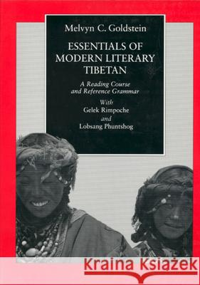 Essentials of Modern Literary Tibetan: Reading Course & Ref Melvyn C. Goldstein Gelek Rimpoche Lobsang Phuntshog 9780520076228