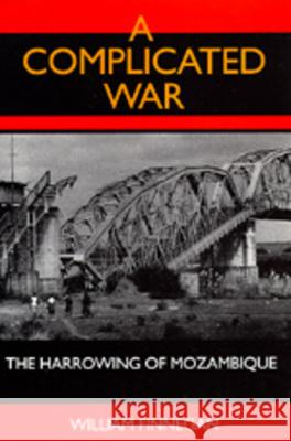A Complicated War : The Harrowing of Mozambique William Finnegan 9780520082663