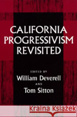 California Progressivism Revisited William Deverell Tom Sitton 9780520084704 University of California Press
