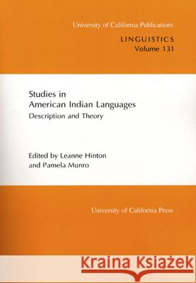 Studies in American Indian Languages : Description and Theory Leanne Hinton Pamela Munro 9780520097896