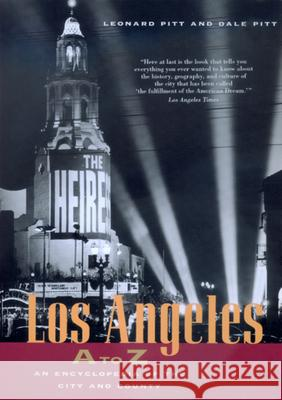 Los Angeles A to Z: An Encyclopedia of the City and County Leonard Pitt Dale Pitt Dale Pitt 9780520205307