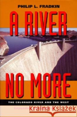A River No More : The Colorado River and the West Philip L. Fradkin 9780520205642