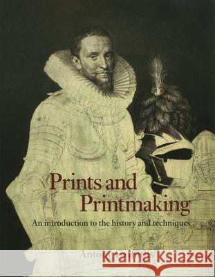 Prints & Printmaking: Introduction to History & Techniques Antony Griffiths 9780520207141