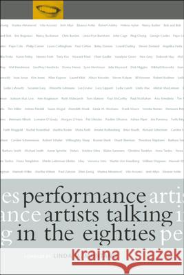 Performance Artists Talking in the Eighties Linda M. Montano 9780520210226