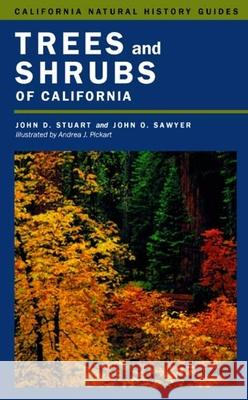 Trees and Shrubs of California John D. Stuart John D. Stuart Andrea J. Pickart 9780520221109