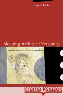 Sleeping with the Dictionary Harryette Romell Mullen 9780520231436