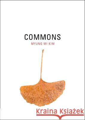 Commons Myung Mi Kim 9780520231443