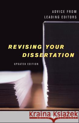 Revising Your Dissertation, Updated Edition : Advice from Leading Editors Beth Luey 9780520254015