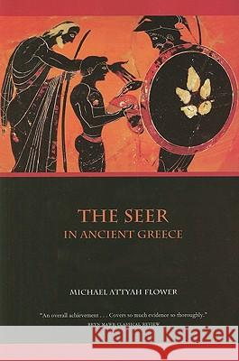 The Seer in Ancient Greece Michael Flower 9780520259935