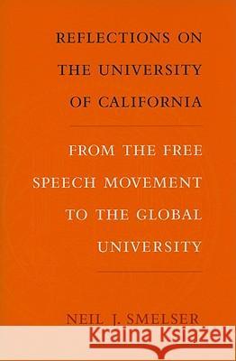reflections on the university of california smelser neil j