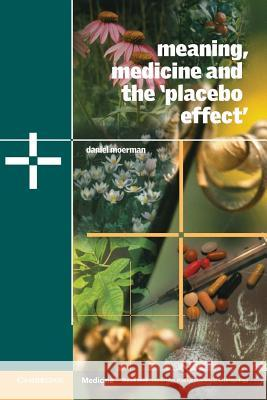 Meaning, Medicine and the 'placebo Effect' Daniel E. Moerman Alan Harwood 9780521000871