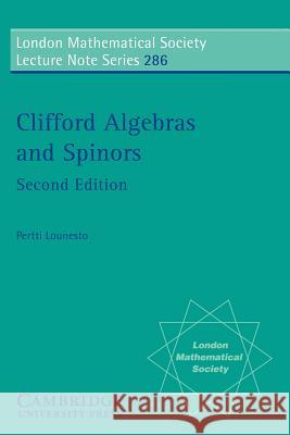 Clifford Algebras and Spinors Pertti Lounesto J. W. S. Cassels N. J. Hitchin 9780521005517 Cambridge University Press