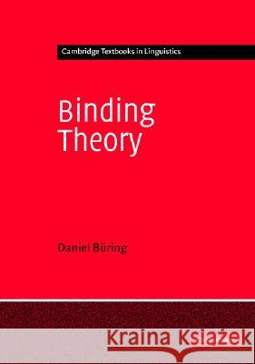 Binding Theory Daniel Buring S. R. Anderson J. Bresnan 9780521012225 Cambridge University Press