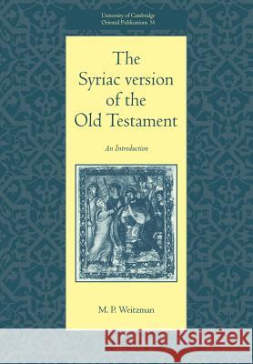 The Syriac Version of the Old Testament Michael Weitzman M. P. Weitzman Faculty of Oriental Studies 9780521017466