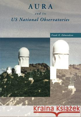 Aura and Its Us National Observatories Frank K. Edmondson 9780521019187