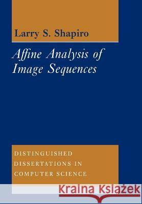 Affine Analysis of Image Sequences Larry S. Shapiro 9780521019781
