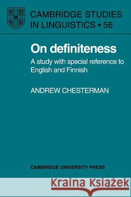 On Definiteness: A Study with Special Reference to English and Finnish Andrew Chesterman S. R. Anderson J. Bresnan 9780521022873 Cambridge University Press