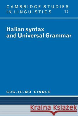 Italian Syntax and Universal Grammar Guglielmo Cinque S. R. Anderson J. Bresnan 9780521022927 Cambridge University Press