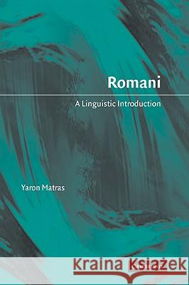 Romani: A Linguistic Introduction Yaron Matras 9780521023306