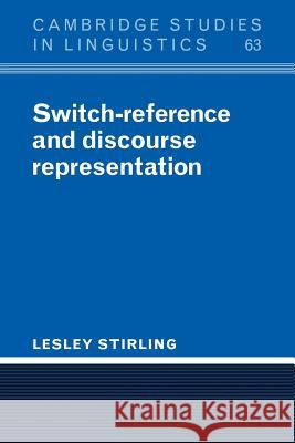 Switch-Reference and Discourse Representation Lesley Stirling S. R. Anderson J. Bresnan 9780521023436 Cambridge University Press