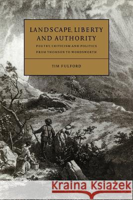 Landscape, Liberty and Authority Tim Fulford Howard Erskine-Hill John Richetti 9780521027427