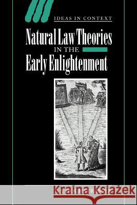 Natural Law Theories in the Early Enlightenment T. J. Hochstrasser Quentin Skinner Lorraine Daston 9780521027878
