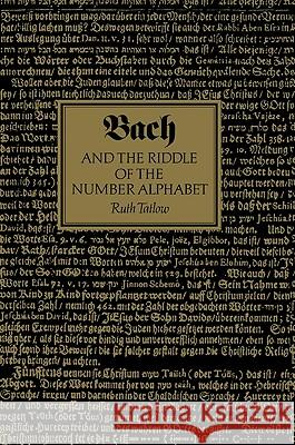 Bach and the Riddle of the Number Alphabet Ruth Tatlow 9780521028011