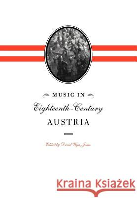 Music in Eighteenth-Century Austria David Wyn Jones 9780521028592