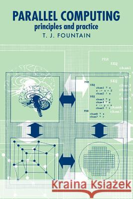 Parallel Computing: Principles and Practice T. J. Fountain 9780521031899