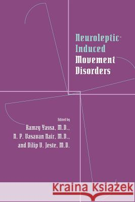 Neuroleptic-Induced Movement Disorders: A Comprehensive Survey Ramzy Yassa N. P. V. Nair Dilip V. Jeste 9780521033527