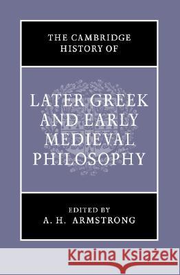 The Cambridge History of Later Greek and Early Medieval Philosophy A Hilary Armstrong 9780521040549 0
