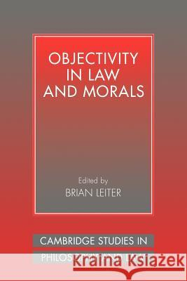 Objectivity in Law and Morals Brian Leiter 9780521041492