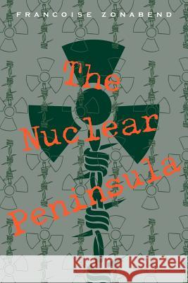 The Nuclear Peninsula Frangoise Zonabend Fran??oise Zonabend Francoise Zonabend 9780521041799