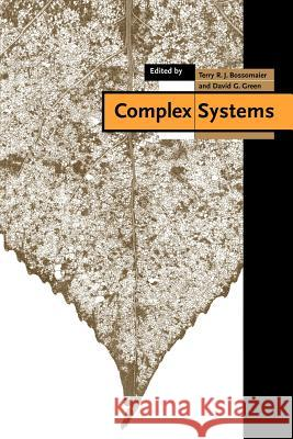 Complex Systems Terry R. J. Bossomaier David G. Green 9780521043717