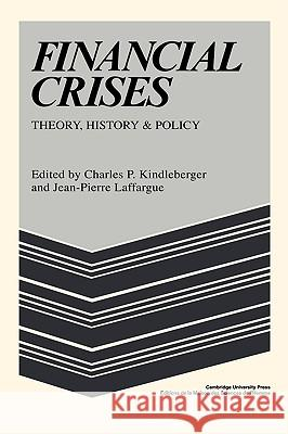 Financial Crises Charles P. Kindleberger Jean-Pierre Laffargue 9780521068710