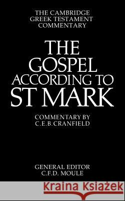 The Gospel According to St Mark: An Introduction and Commentary C. E. Cranfield C. E. B. Cranfield 9780521092043