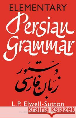Elementary Persian Grammar Lawrence P. Elwell-Sutton 9780521092067