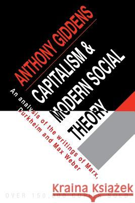 Capitalism and Modern Social Theory : An Analysis of the Writings of Marx, Durkheim and Max Weber Anthony Giddens 9780521097857 0