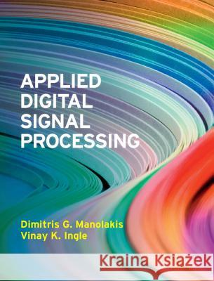 Applied Digital Signal Processing : Theory and Practice Dimitris G Manolakis 9780521110020