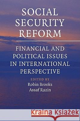 Social Security Reform : Financial and Political Issues in International Perspective Robin Brooks Assaf Razin 9780521141864 Cambridge University Press