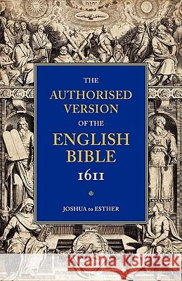1611 Bible-KJV: Volume 2: Joshua to Esther Bible O T Historical Books English Autho William Aldis Wright 9780521179331