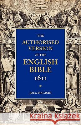 Authorized Bible-KJV-1611: Volume 3, Job to Malachi Bible O T English Authorized             William Aldis Wright 9780521179355