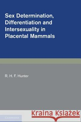 Sex Determination, Differentiation and Intersexuality in Placental Mammals  9780521182294